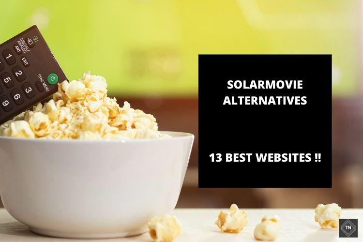 13 Best Solarmovie Alternatives | 6 Working Solarmovie Proxy (100% Working!!)
