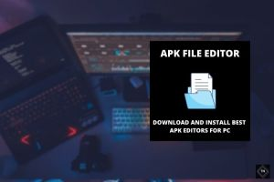 Download and Install APK Editor On PC (Windows 10, 8, 7)