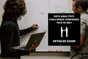 Data analytics challenges companies face in 2021