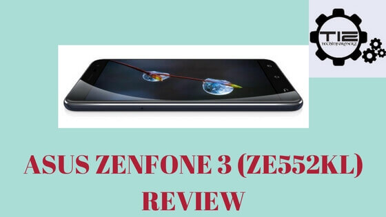 Asus Zenfone 3 ( ZE552KL ) Review