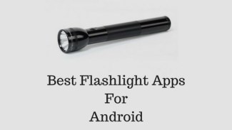 Top Five Flashlight apps for Android Smartphones