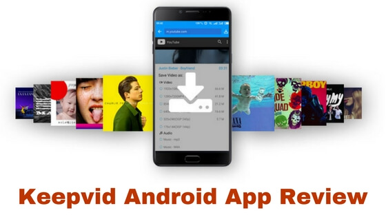 Keepvid Android Review – App for free and fast Video Downloader