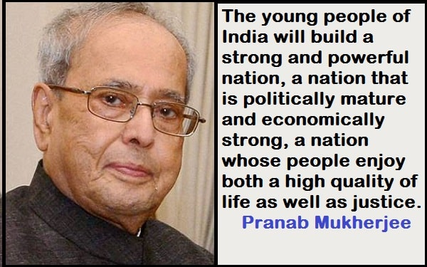 Inspirational Pranab Mukherjee Quotes