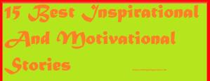 15 Best Inspirational And Motivational Stories