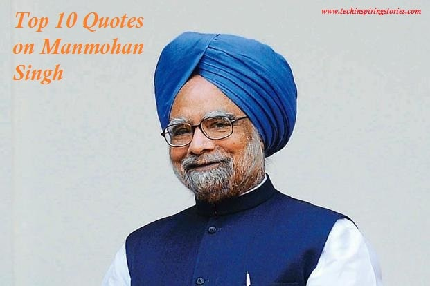 Top 10 Quotes On Manmohan Singh