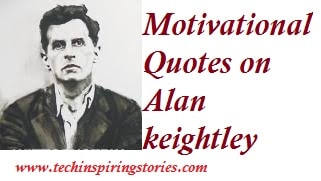 Motivational Quotes on alan keightley