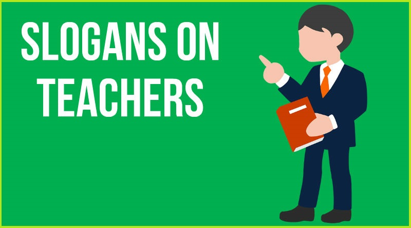 Slogans on Teachers in English & Hindi for Students