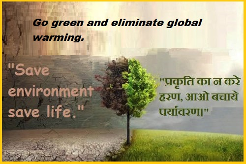 Go green and eliminate global warming.