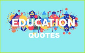 Motivational Education Quotes And Sayings
