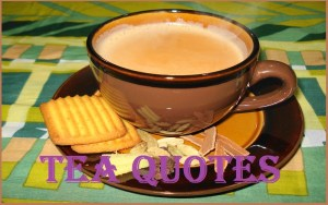 Motivational Tea Quotes And Sayings