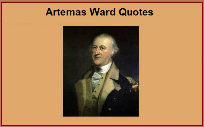 Motivational Artemas Ward Quotes And Sayings