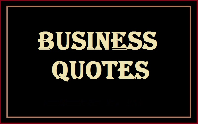 Motivational Business Quotes And Sayings