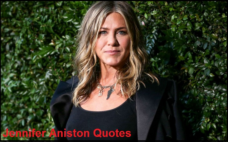 Motivational Jennifer Aniston Quotes And Sayings
