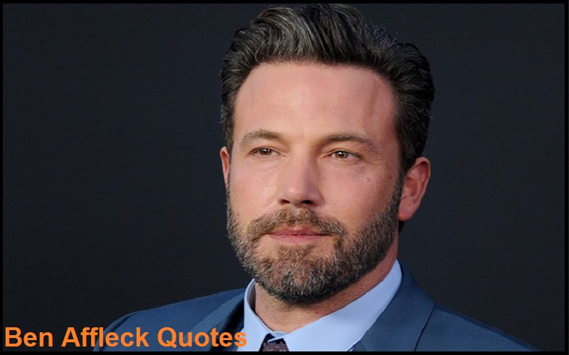 Inspirational Ben Affleck Quotes