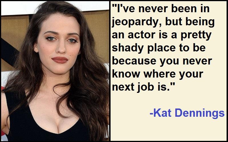 Inspirational Kat Dennings Quotes