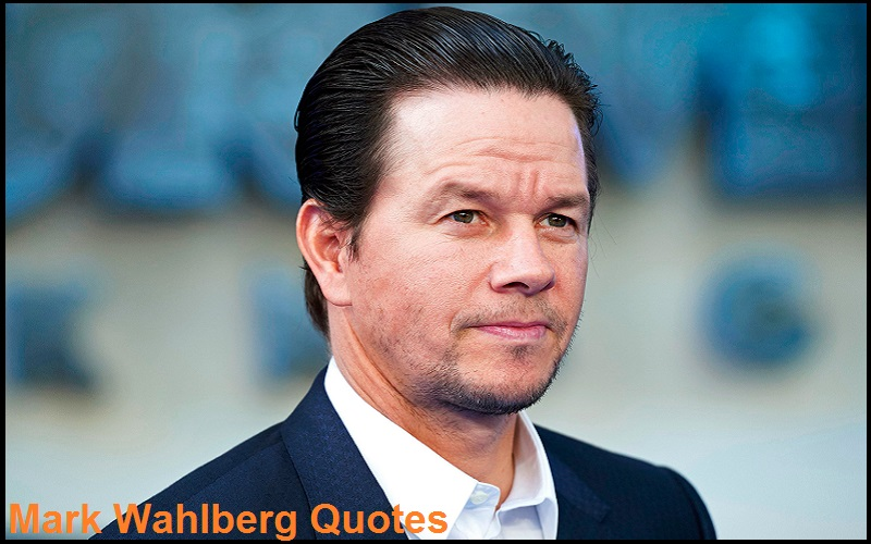 Motivational Mark Wahlberg Quotes