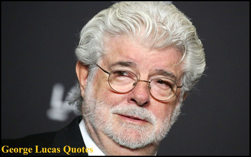 Motivational George Lucas Quotes