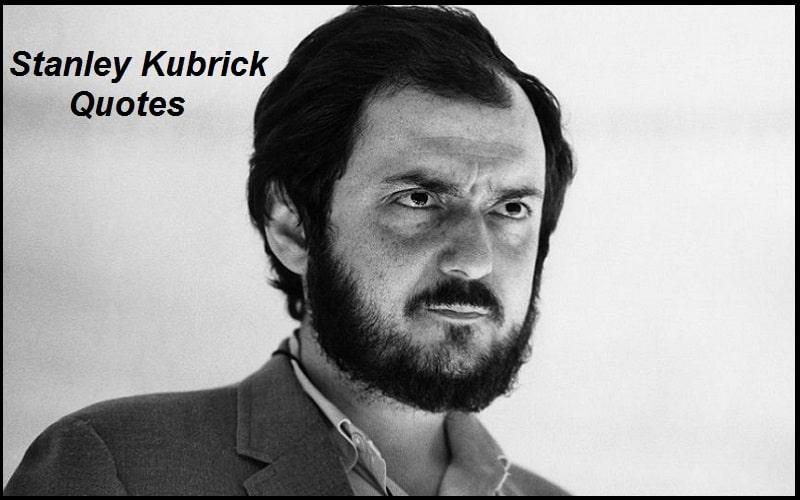 Inspirational Stanley Kubrick Quotes