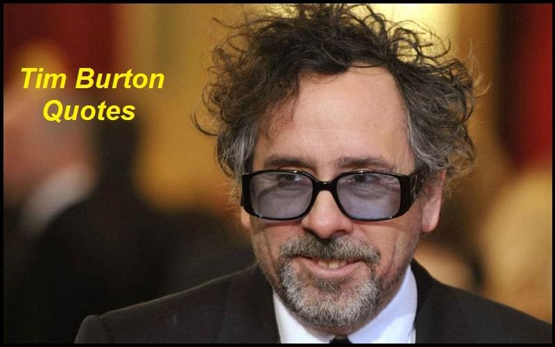 Inspirational Tim Burton Quotes