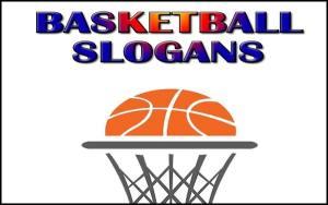 Famous Basketball Slogans And Sayings
