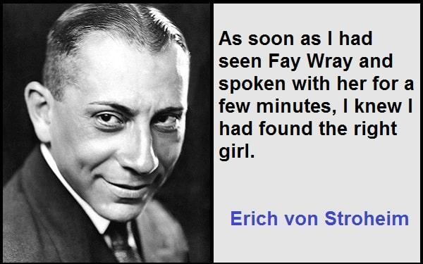 Inspirational Erich von Stroheim Quotes
