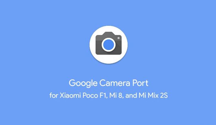 Install Google Pixel 3 Camera Port for Xiaomi Poco F1, Mi 8 & Mi Mix 2S