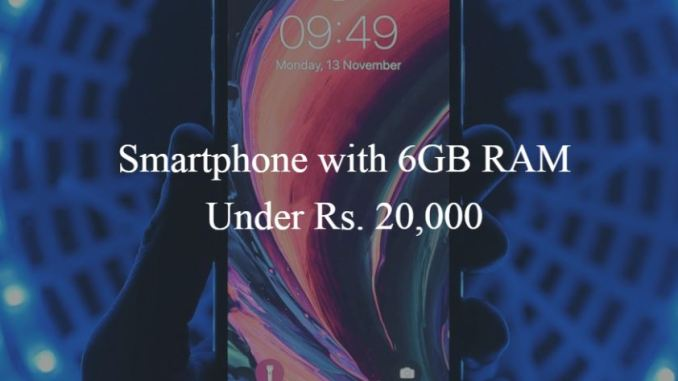Smartphone with 6GB RAM Under Rs. 20,000