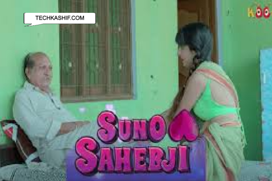 Watch Suno Sahebji Web Series All Episodes Online Streaming On The KOOKU (Reviews & Cast)