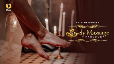 Beautiful massage parlor Web series Ullu Cast, release date, story and watch online