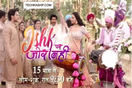 Ishq Par Zor Nahin (Sony) TV Serial Cast, Timings, Story, Real Name, Wiki & More