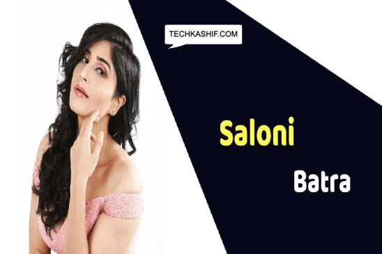 Saloni Batra (Actress) Height, Weight, Age, Affairs, Biography & more