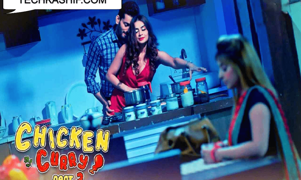 Watch Chicken Curry Part 2 Web Series Cast, Release Date, Actress Names & More