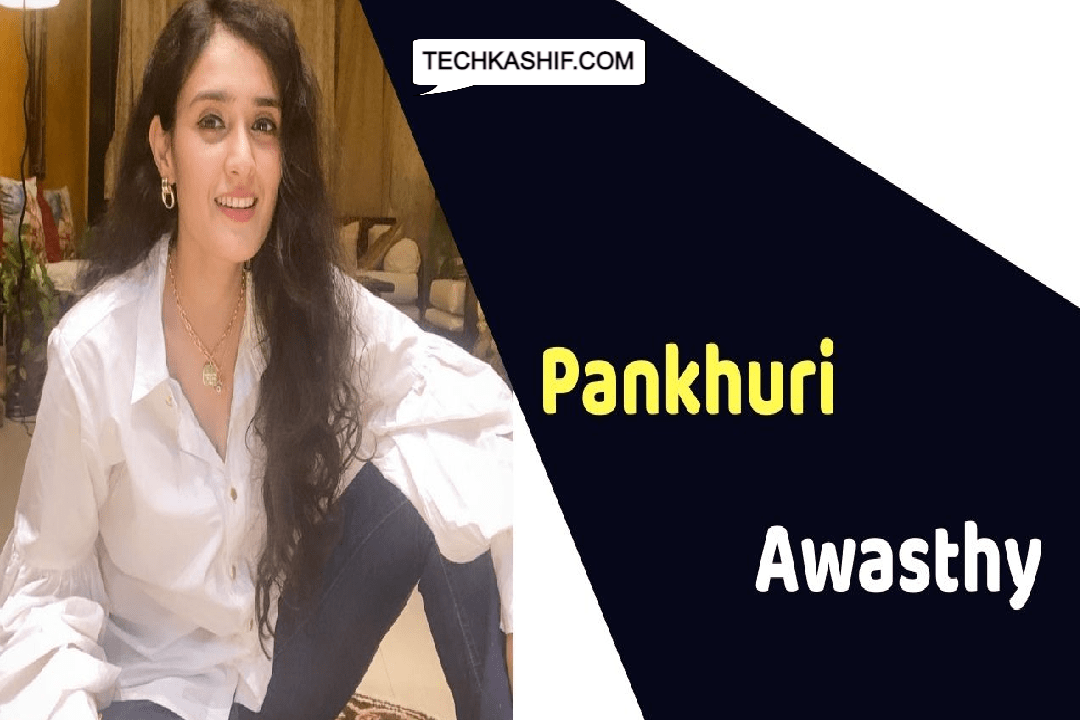 Pankhuri Awasthy (Actress) Height, Weight, Age, Affairs, Biography & More