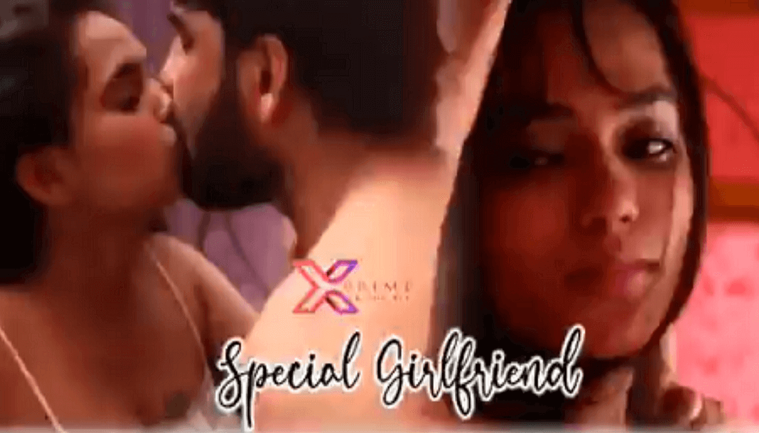 Special Girlfriend Web Series (2021) XPrime: Cast, Crew, Release Date, Roles, Real Names