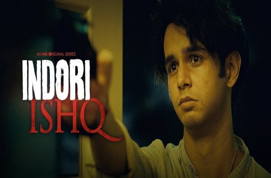 Indori Ishq Web Series (2021) MX Player: Cast, All Episodes Online, Watch Online, Release Date, Real Names