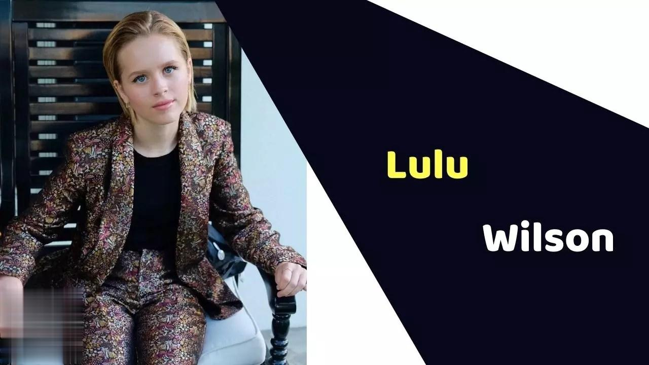 Lulu Wilson (Actress) Height, Weight, Age, Affairs, Biography & More