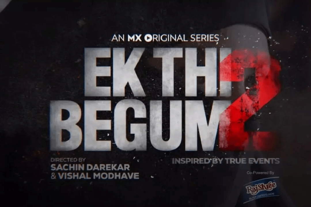 Ek Thi Begum 2 (MX Player) Web Series Story, Cast, Real Name, Wiki & More