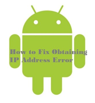 How to solve or fix obtaining IP address error in android smartphones