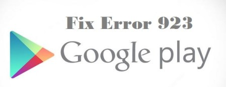 how to fix or solve error 923 in google play store