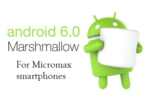 Android Marshmallow 6 0 update for Micromax Phones