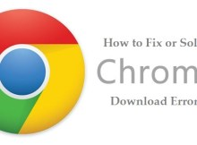 How to fix or solve download Erorrs in Google Chrome for Windows