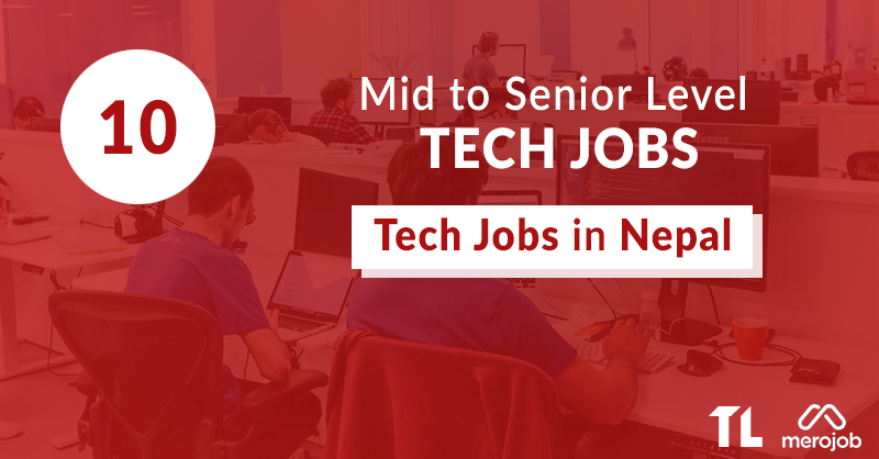10 Fresh Mid to Senior Level Tech Jobs in Nepal This Week: March 26 – April 1