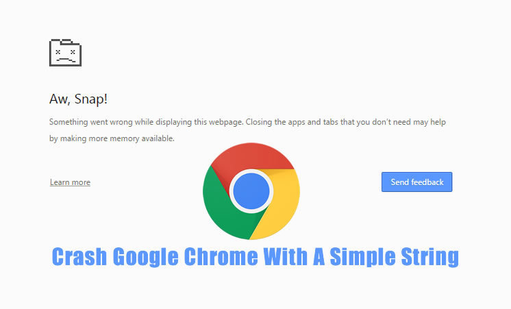 Bug Reported : A Simple String Can Crash Google Chrome