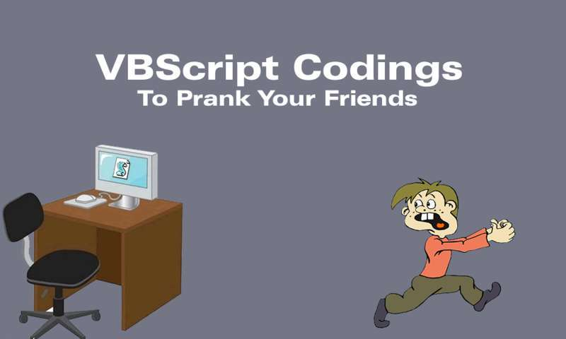 How To Prank Your Friends With These Simple VBScript Codings
