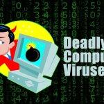 Deadly Computer Viruses