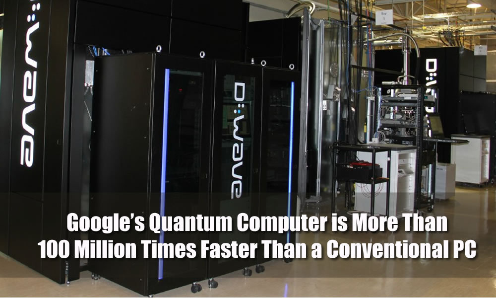 Google Says its Quantum Computer is More Than 100 Million Times Faster Than a Conventional PC