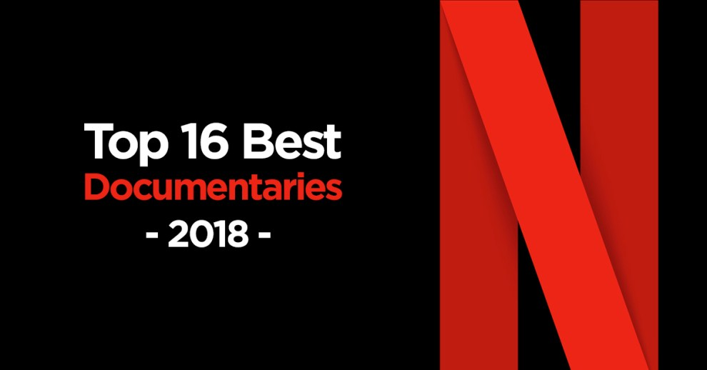 Best Netflix Documentaries 2018
