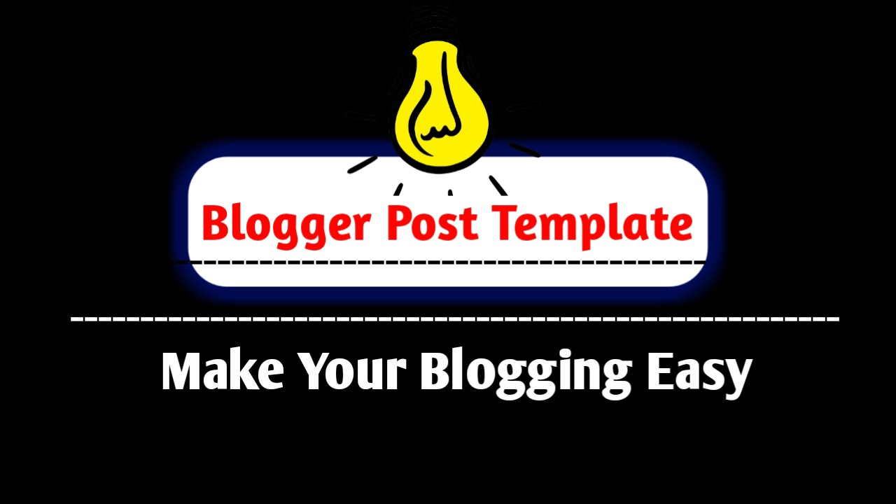Post Template Blogger Me Kaise Use Kare