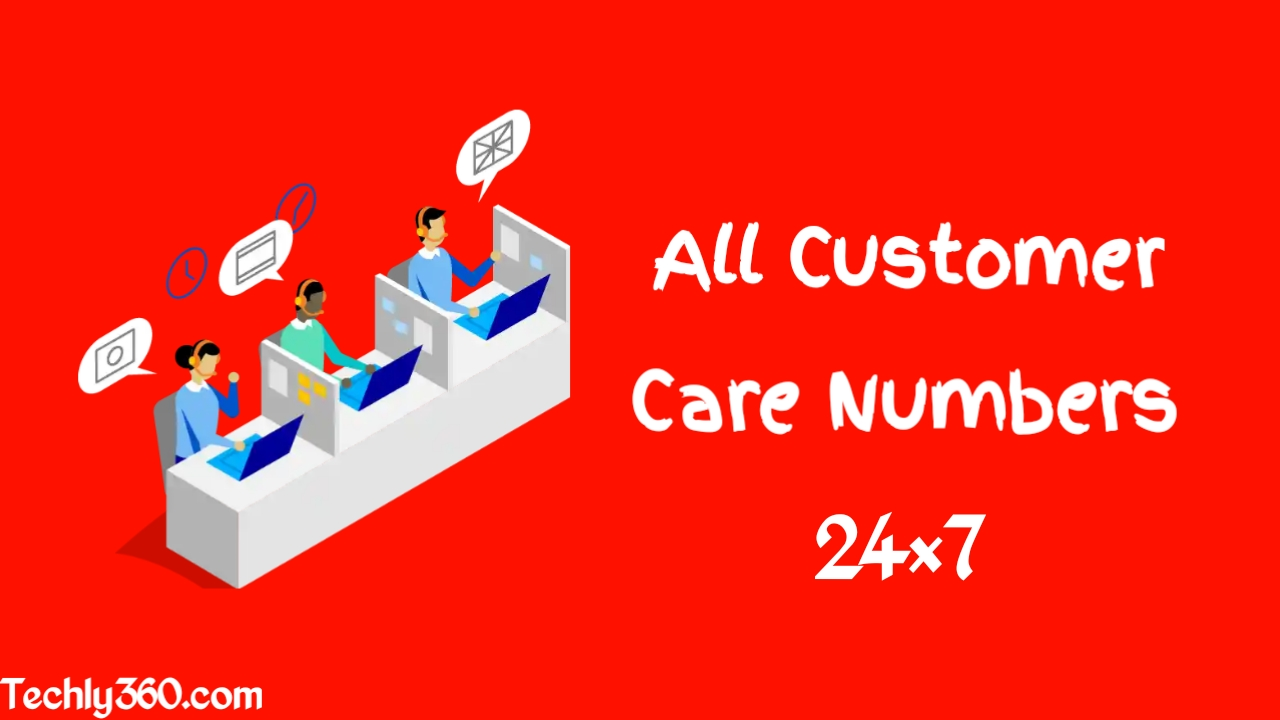 Latest All Updated Customer Care Numbers 24×7 Toll Free