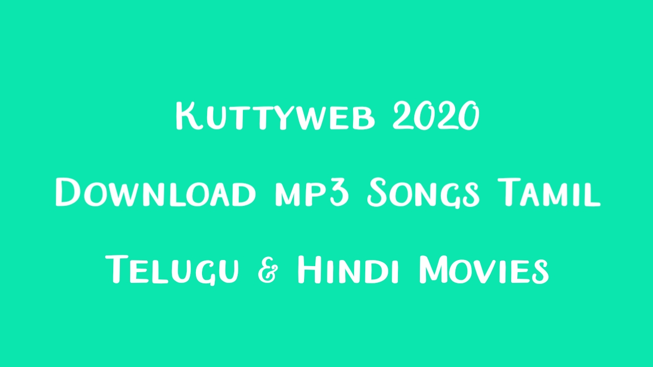 Kuttyweb Bollywood 2020, Kuttyweb Movie Download Link, Kuttyweb New Link 2020, Kuttyweb Punjabi Movies, Kuttyweb Tamil Movies, Kuttyweb Top Categories, Hindi Dubbed Tamil HD, Kuttyweb Tamil Movies, Malayalam Movies Download, Tamil mp3 Songs